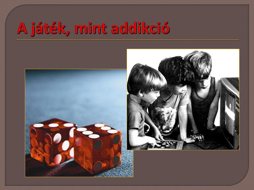 A játék, mint addikció