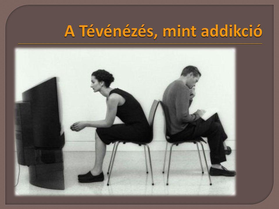 A Tévénézés, mint addikció