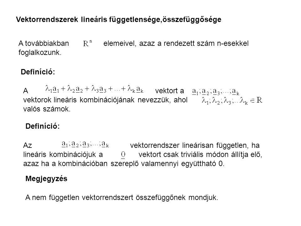 Vektorrendszerek lineáris függetlensége,összefüggősége