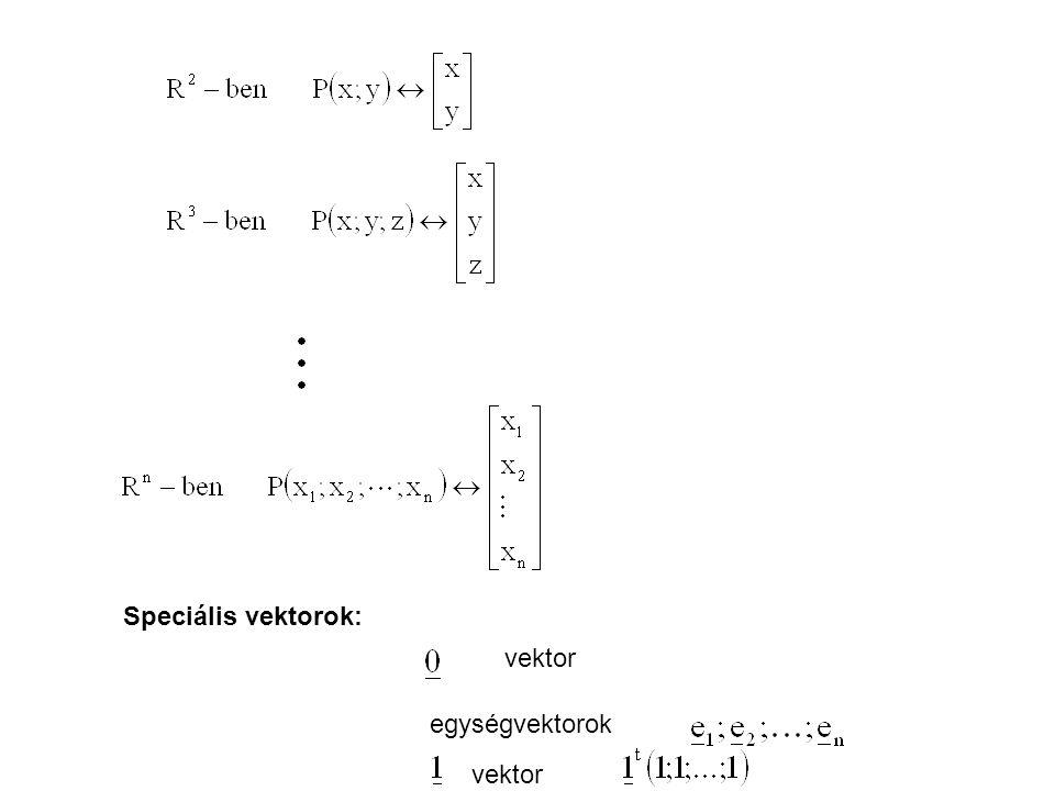 Speciális vektorok: vektor egységvektorok vektor