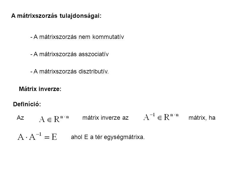 A mátrixszorzás tulajdonságai: