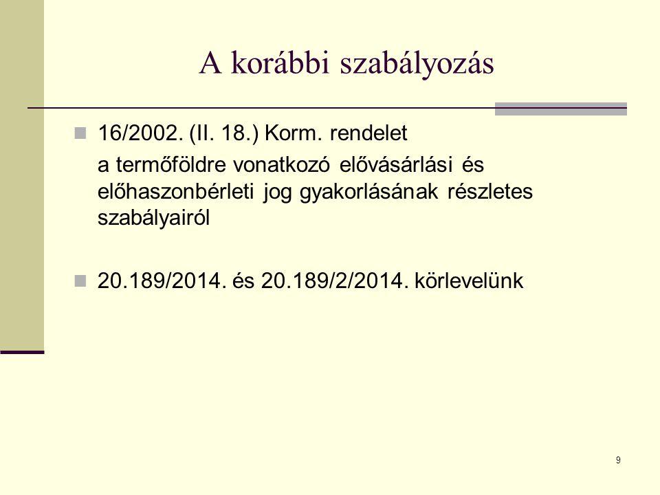 A korábbi szabályozás 16/2002. (II. 18.) Korm. rendelet