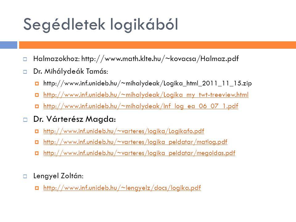 Segédletek logikából Dr. Várterész Magda: