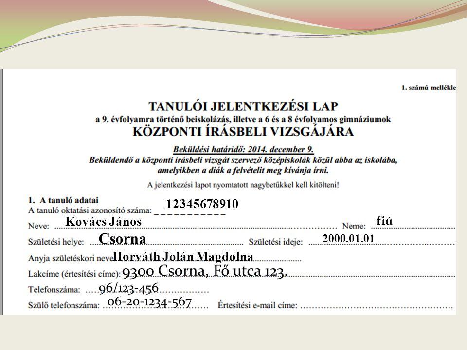12345678910 Kovács János fiú Csorna 2000.01.01 Horváth Jolán Magdolna
