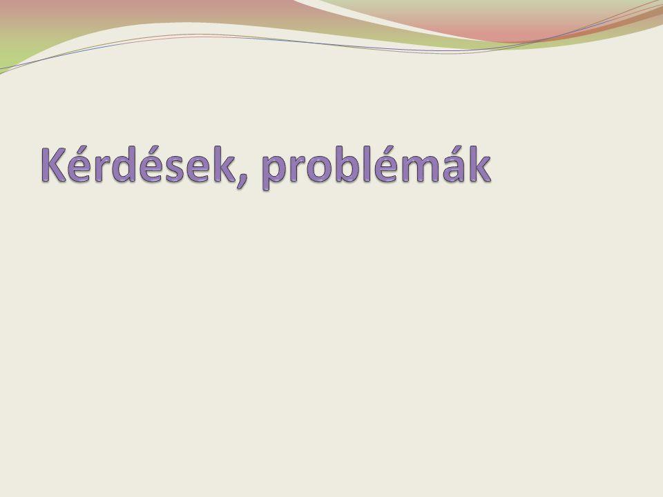 Kérdések, problémák