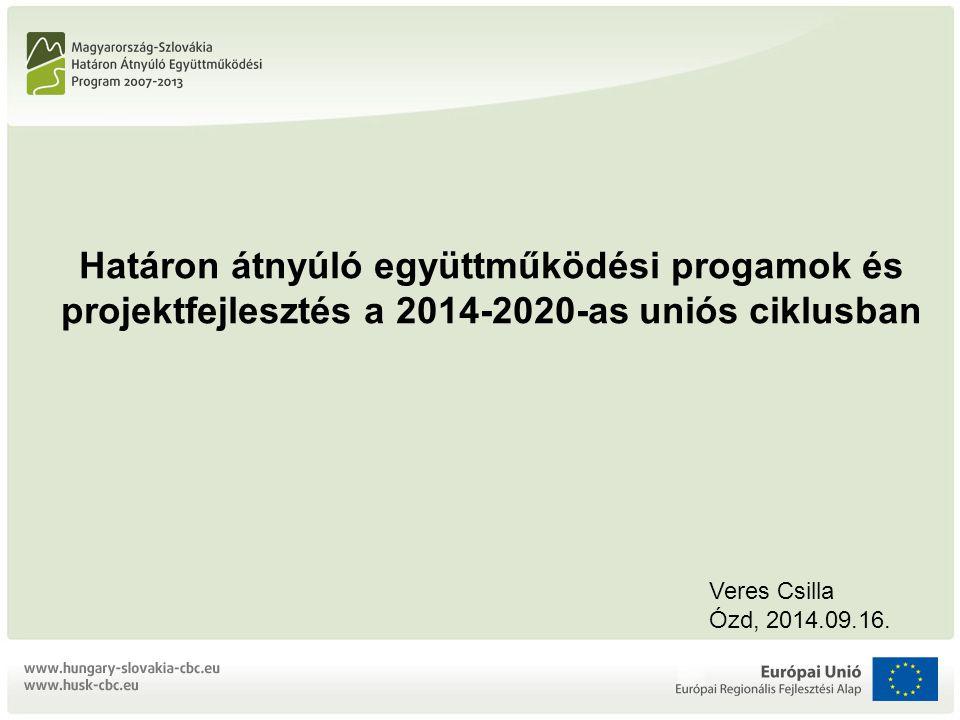 Határon átnyúló együttműködési progamok és projektfejlesztés a 2014-2020-as uniós ciklusban