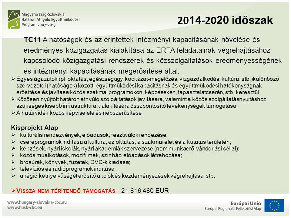 2014-2020 időszak TC11 A hatóságok és az érintettek intézményi kapacitásának növelése és.