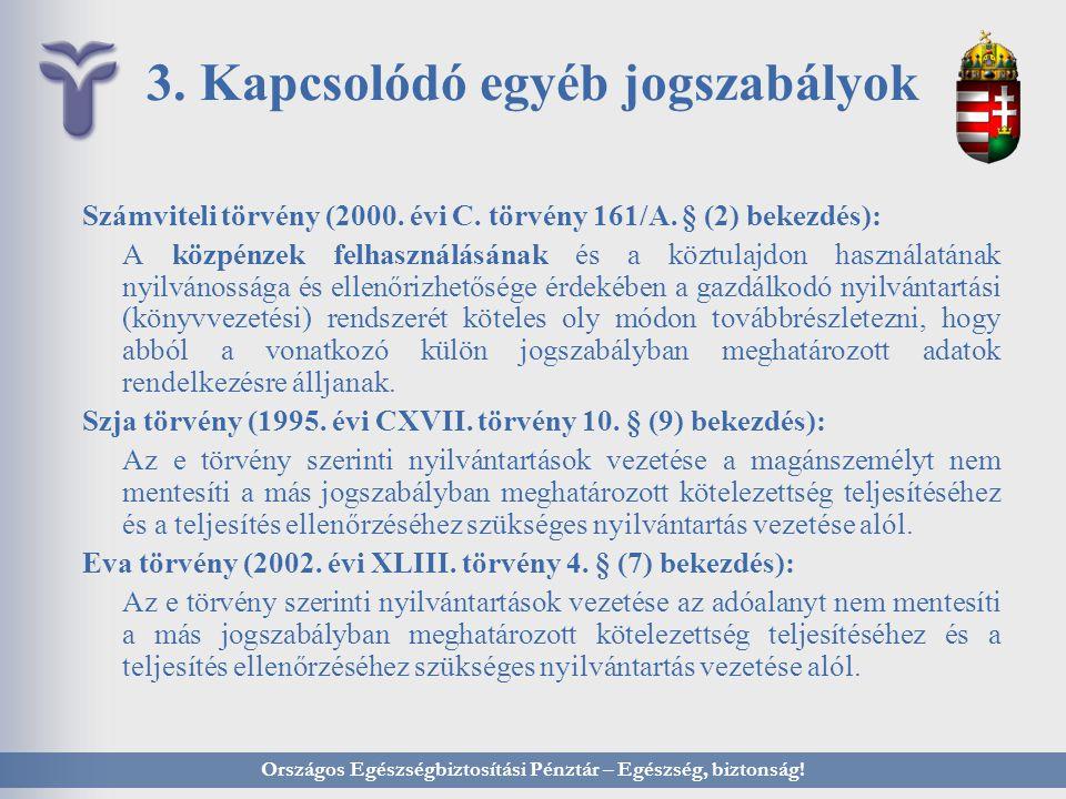 3. Kapcsolódó egyéb jogszabályok