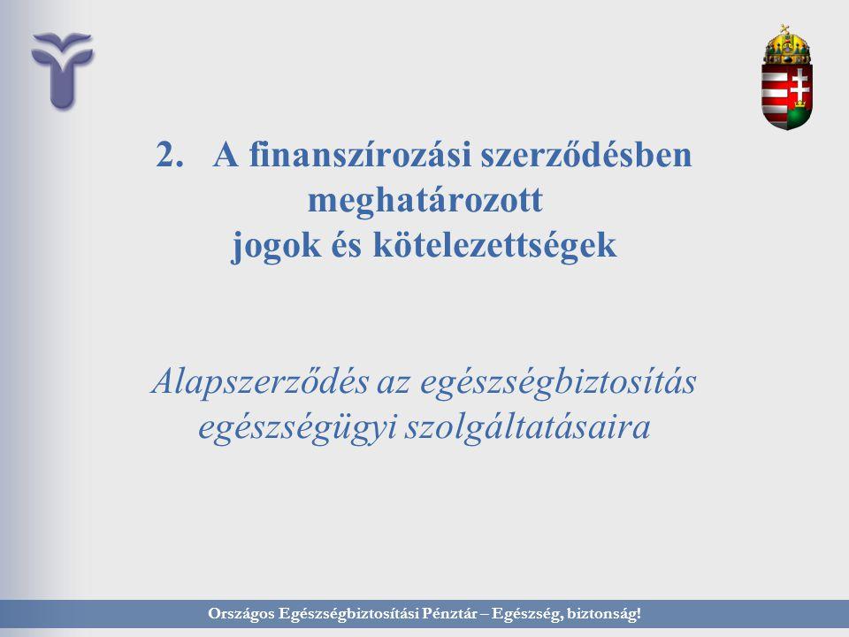Országos Egészségbiztosítási Pénztár – Egészség, biztonság!
