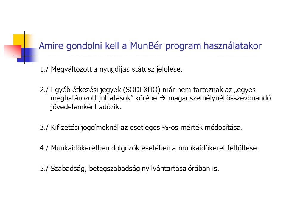 Amire gondolni kell a MunBér program használatakor