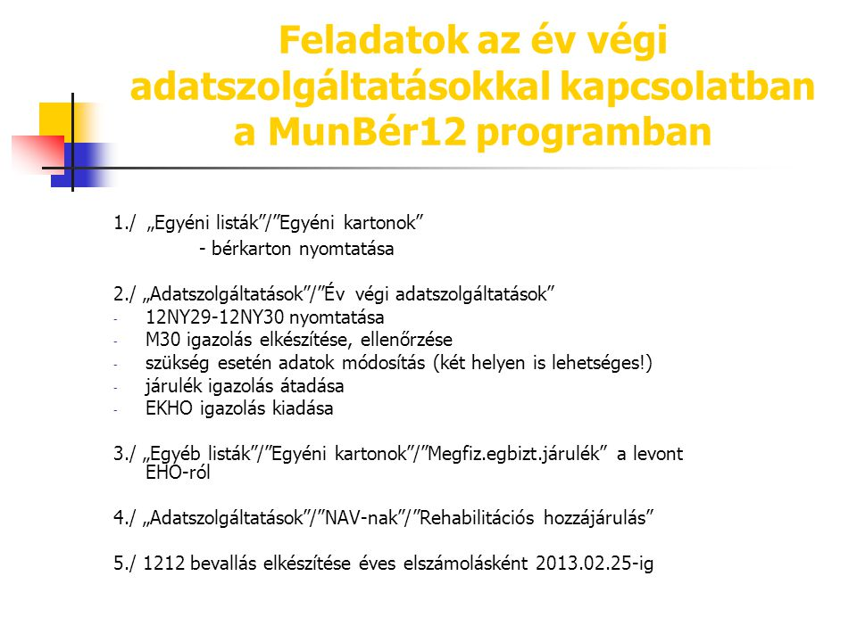 Feladatok az év végi adatszolgáltatásokkal kapcsolatban a MunBér12 programban