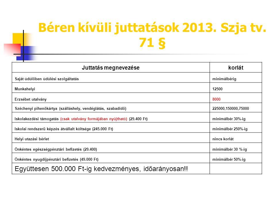 Béren kívüli juttatások 2013. Szja tv. 71 §