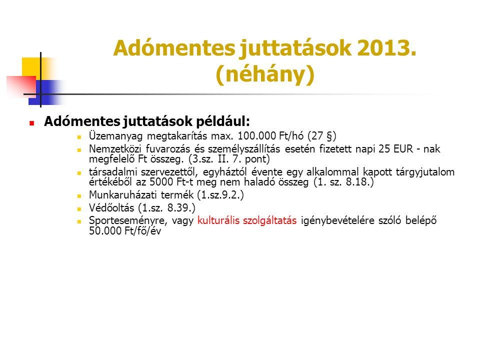 Adómentes juttatások 2013. (néhány)