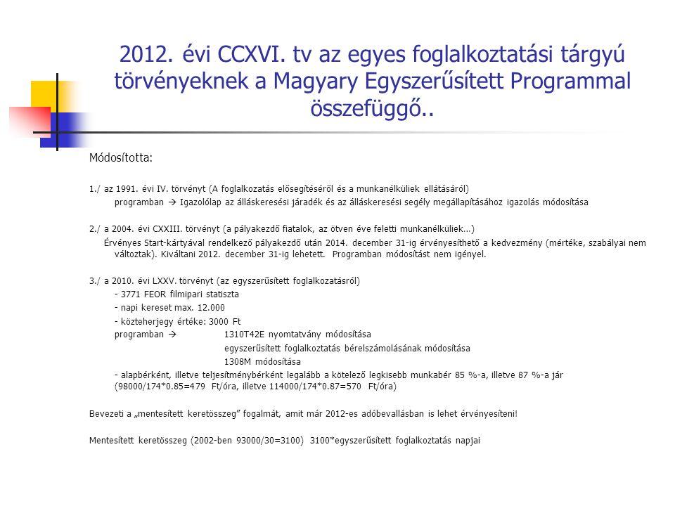 2012. évi CCXVI. tv az egyes foglalkoztatási tárgyú törvényeknek a Magyary Egyszerűsített Programmal összefüggő..