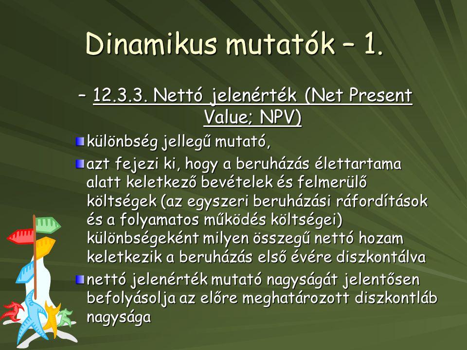 12.3.3. Nettó jelenérték (Net Present Value; NPV)