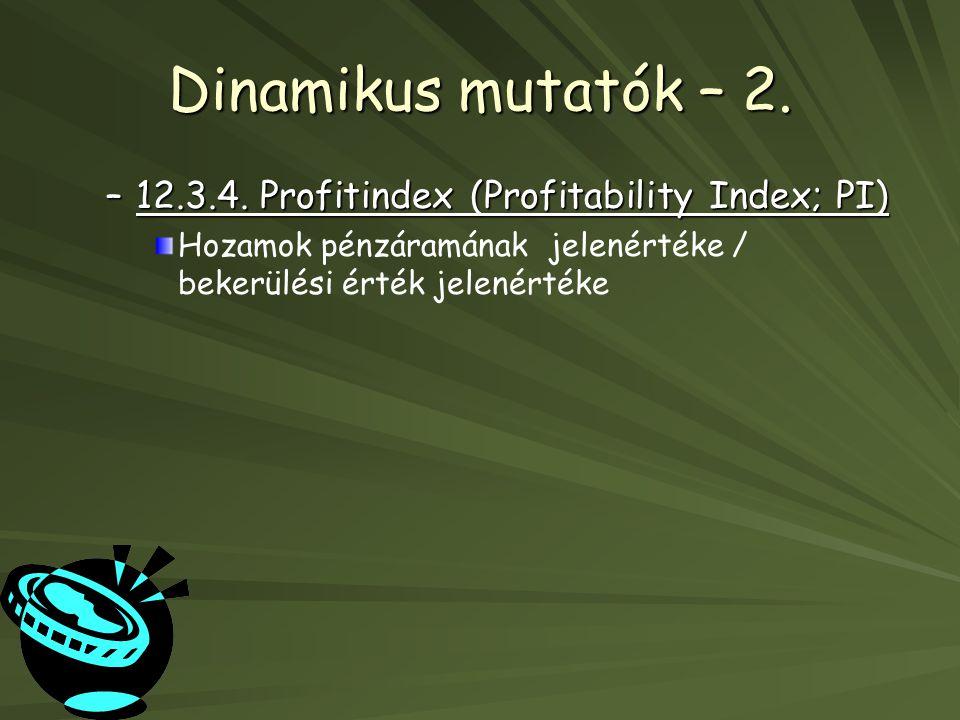 Dinamikus mutatók – 2. 12.3.4. Profitindex (Profitability Index; PI)