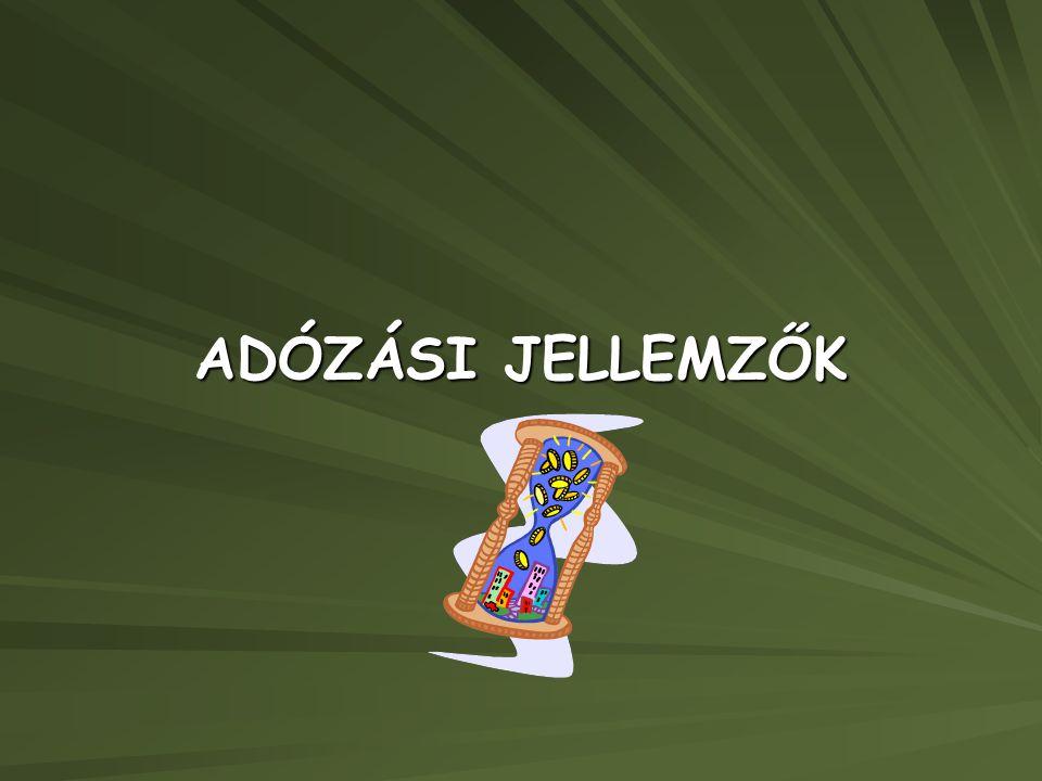 ADÓZÁSI JELLEMZŐK