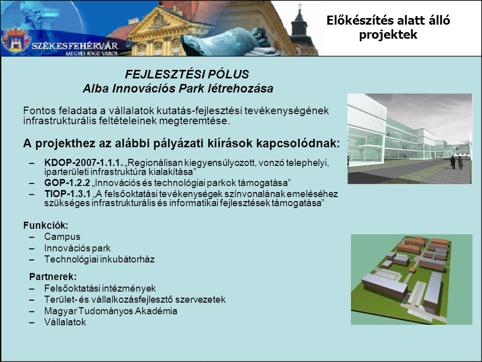 Előkészítés alatt álló projektek Alba Innovációs Park létrehozása