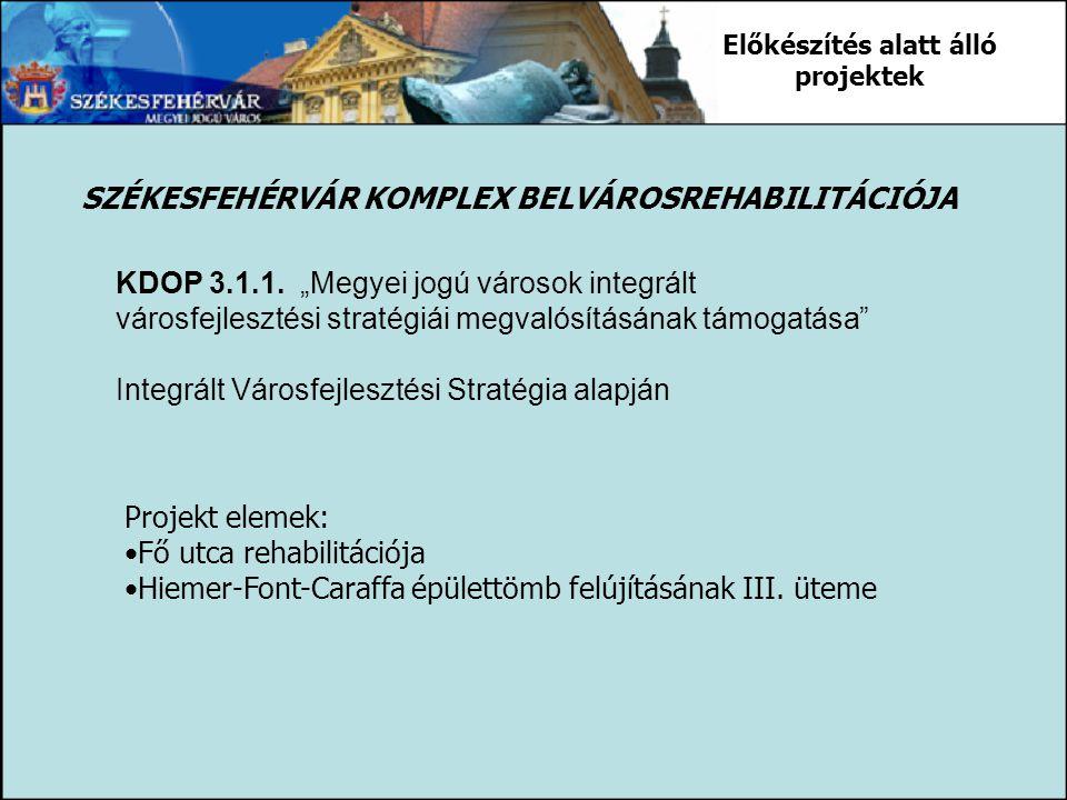 SZÉKESFEHÉRVÁR KOMPLEX BELVÁROSREHABILITÁCIÓJA