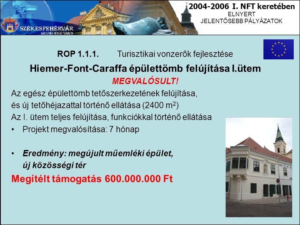 Hiemer-Font-Caraffa épülettömb felújítása I.ütem