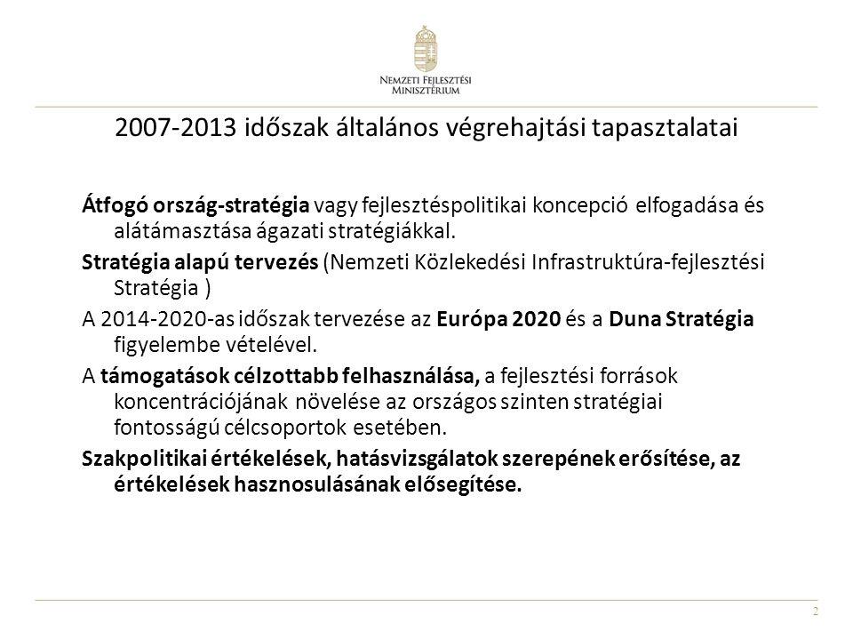 2007-2013 időszak általános végrehajtási tapasztalatai