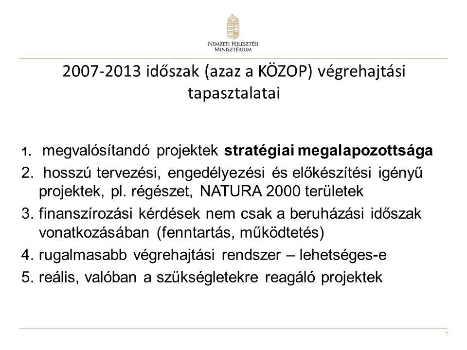 2007-2013 időszak (azaz a KÖZOP) végrehajtási tapasztalatai
