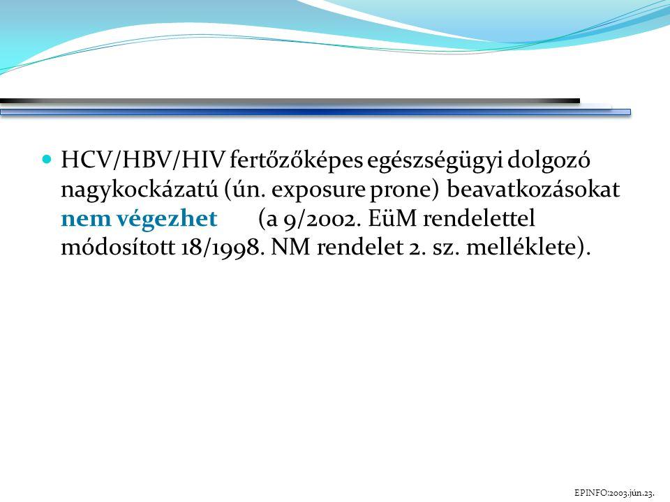 HCV/HBV/HIV fertőzőképes egészségügyi dolgozó nagykockázatú (ún