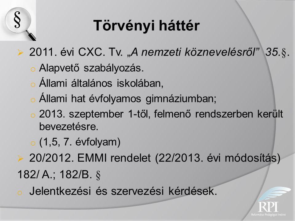 """Törvényi háttér 2011. évi CXC. Tv. """"A nemzeti köznevelésről 35.§."""