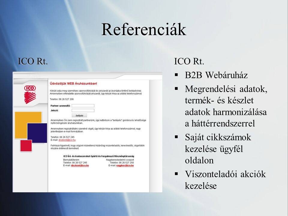 Referenciák ICO Rt. ICO Rt. B2B Webáruház
