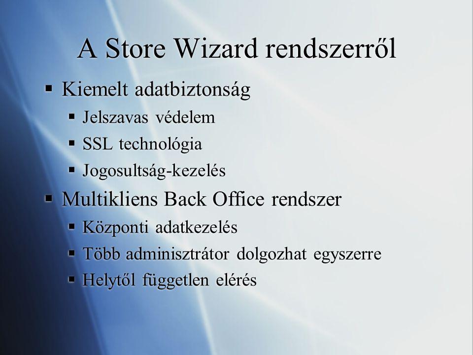 A Store Wizard rendszerről