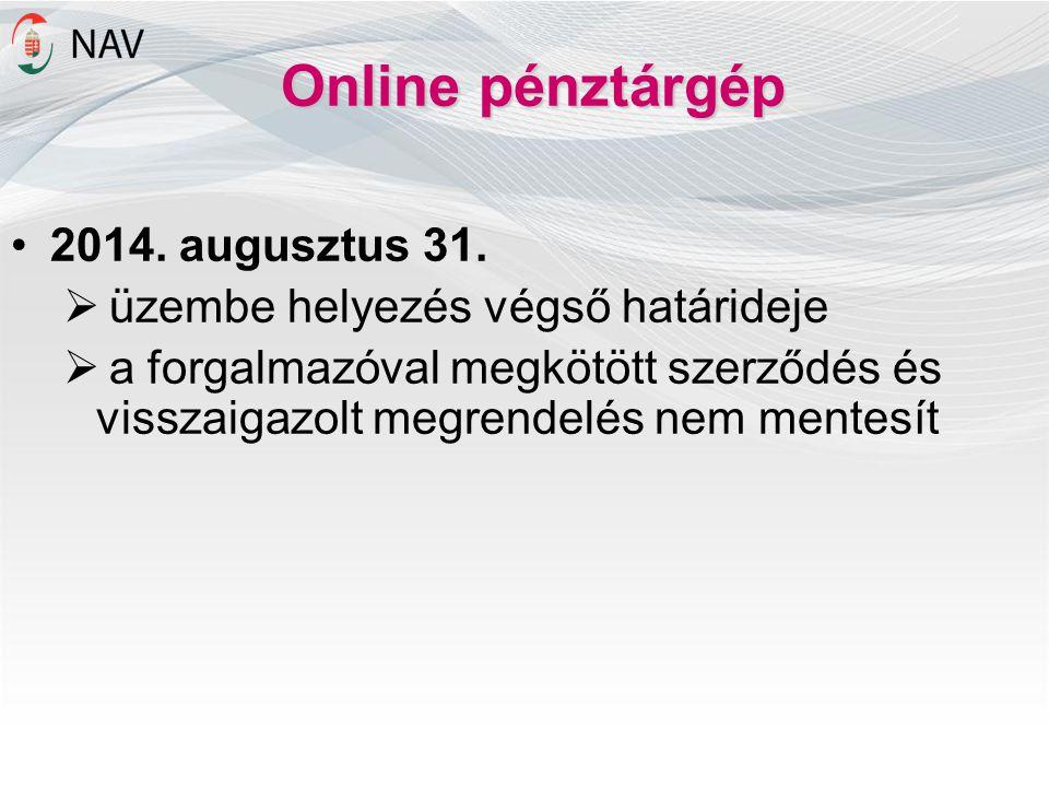 Online pénztárgép 2014. augusztus 31. üzembe helyezés végső határideje