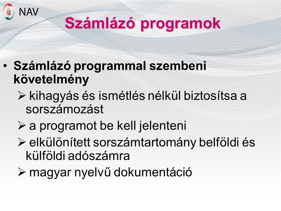 Számlázó programok Számlázó programmal szembeni követelmény