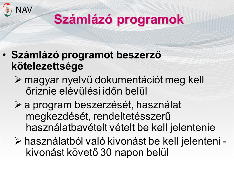Számlázó programok Számlázó programot beszerző kötelezettsége