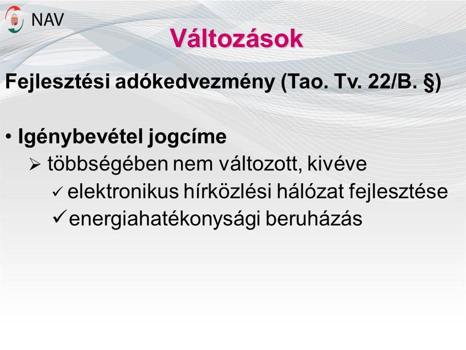 Változások Fejlesztési adókedvezmény (Tao. Tv. 22/B. §)