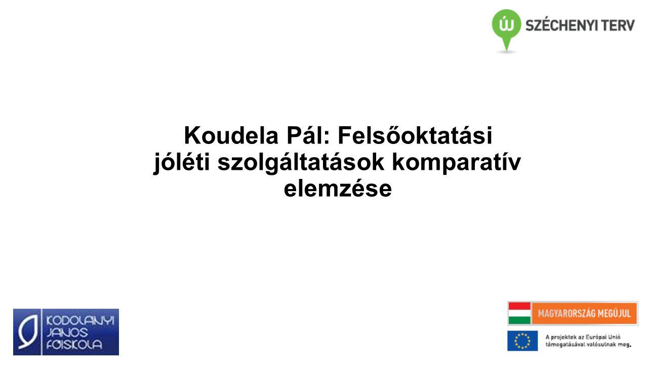 Koudela Pál: Felsőoktatási jóléti szolgáltatások komparatív elemzése
