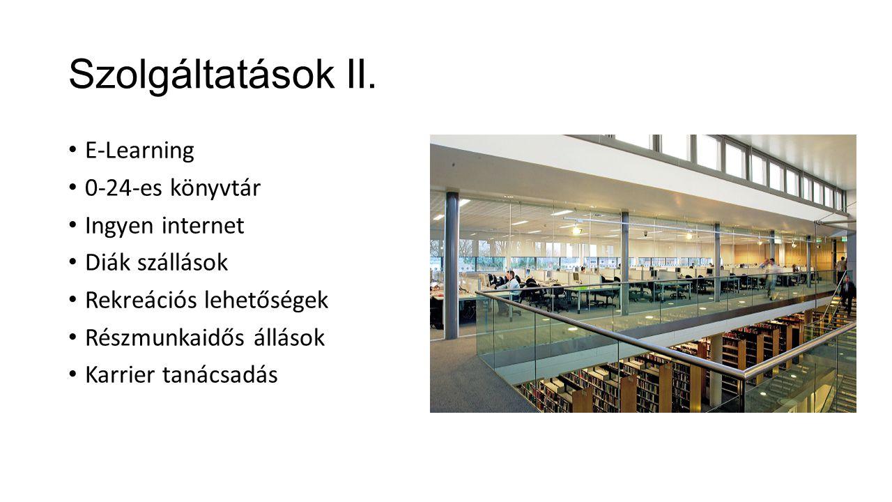 Szolgáltatások II. E-Learning 0-24-es könyvtár Ingyen internet