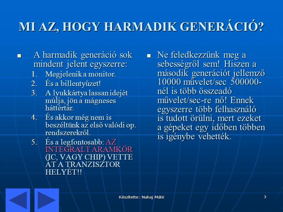 MI AZ, HOGY HARMADIK GENERÁCIÓ