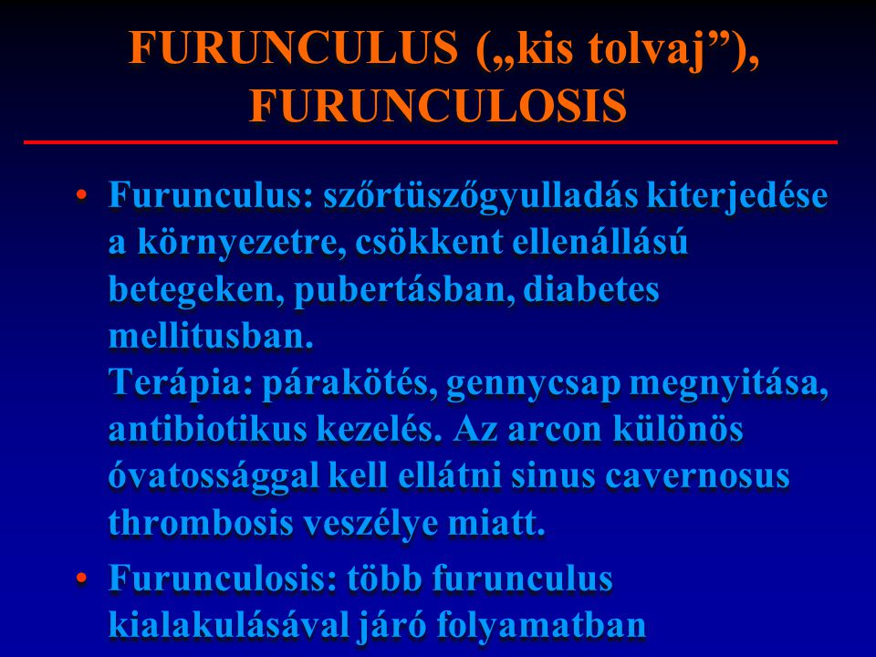 "FURUNCULUS (""kis tolvaj ), FURUNCULOSIS"