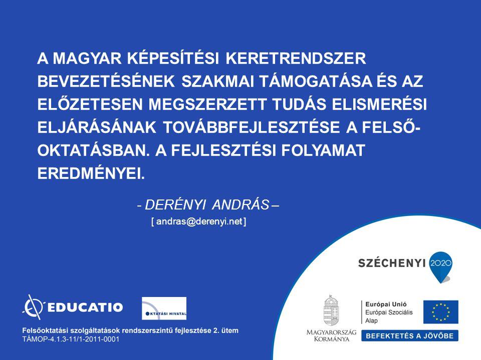 A Magyar Képesítési Keretrendszer bevezetésének szakmai támogatása és az előzetesen megszerzett tudás elismerési eljárásának továbbfejlesztése a felső- oktatásban.