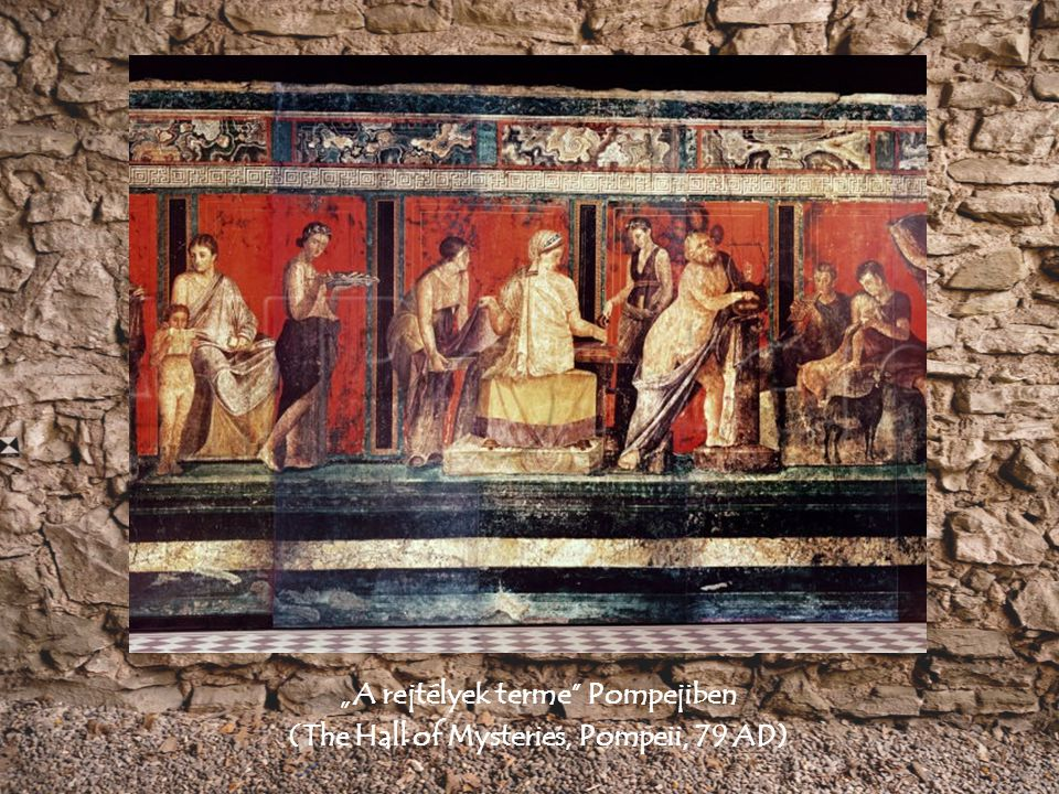 """A rejtélyek terme Pompejiben (The Hall of Mysteries, Pompeii, 79 AD)"