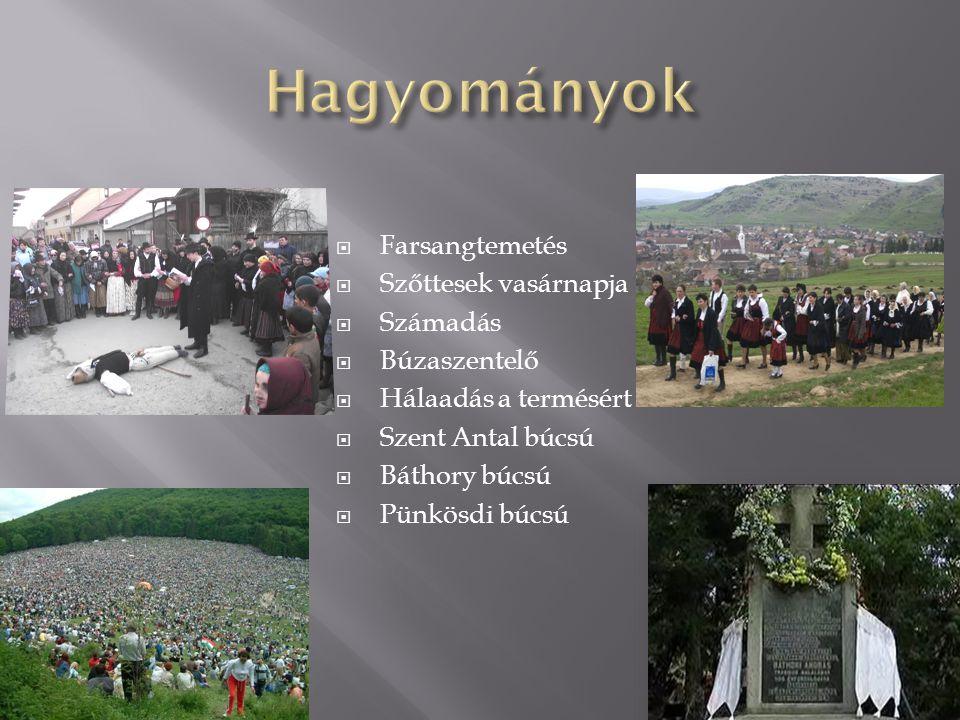Hagyományok Farsangtemetés Szőttesek vasárnapja Számadás Búzaszentelő