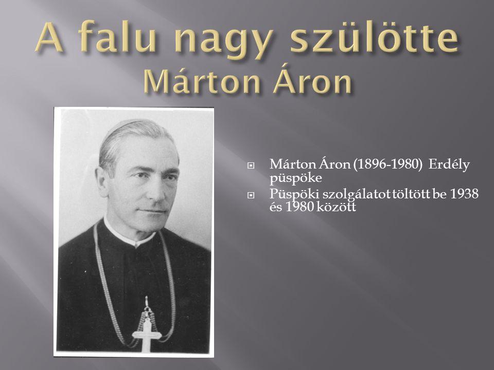 A falu nagy szülötte Márton Áron