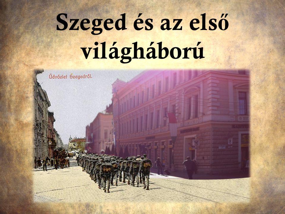 Szeged és az első világháború