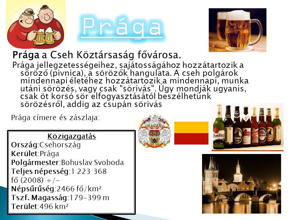 Prága Prága a Cseh Köztársaság fővárosa.