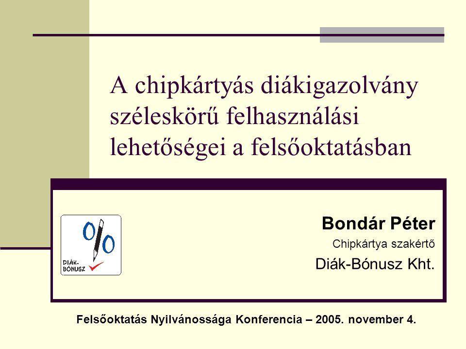 Bondár Péter Chipkártya szakértő Diák-Bónusz Kht.