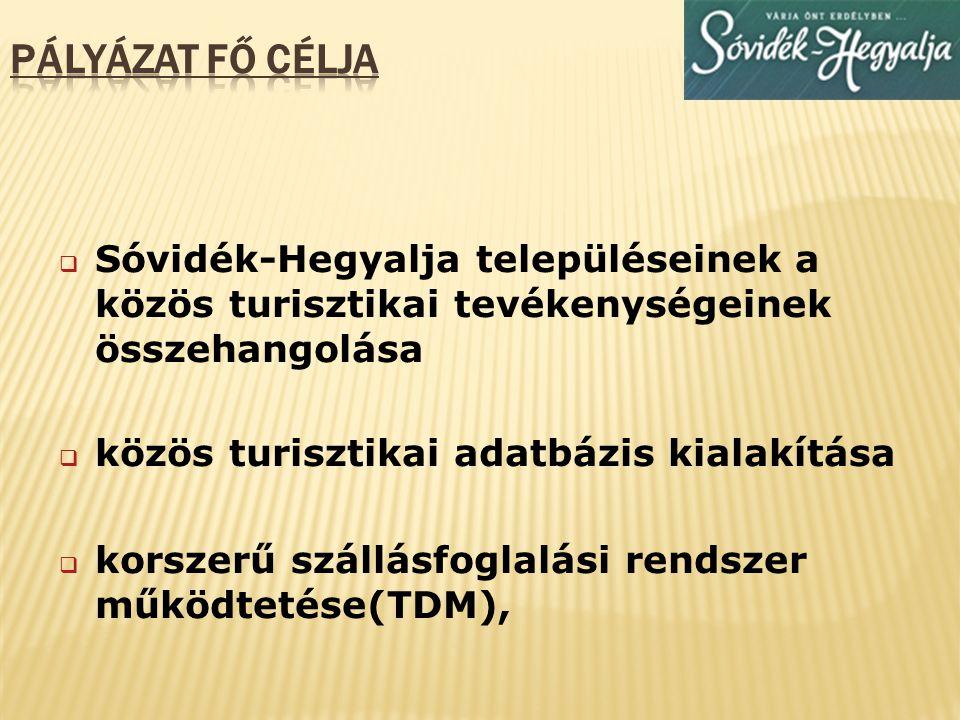 pályázat fő célja Sóvidék-Hegyalja településeinek a közös turisztikai tevékenységeinek összehangolása.