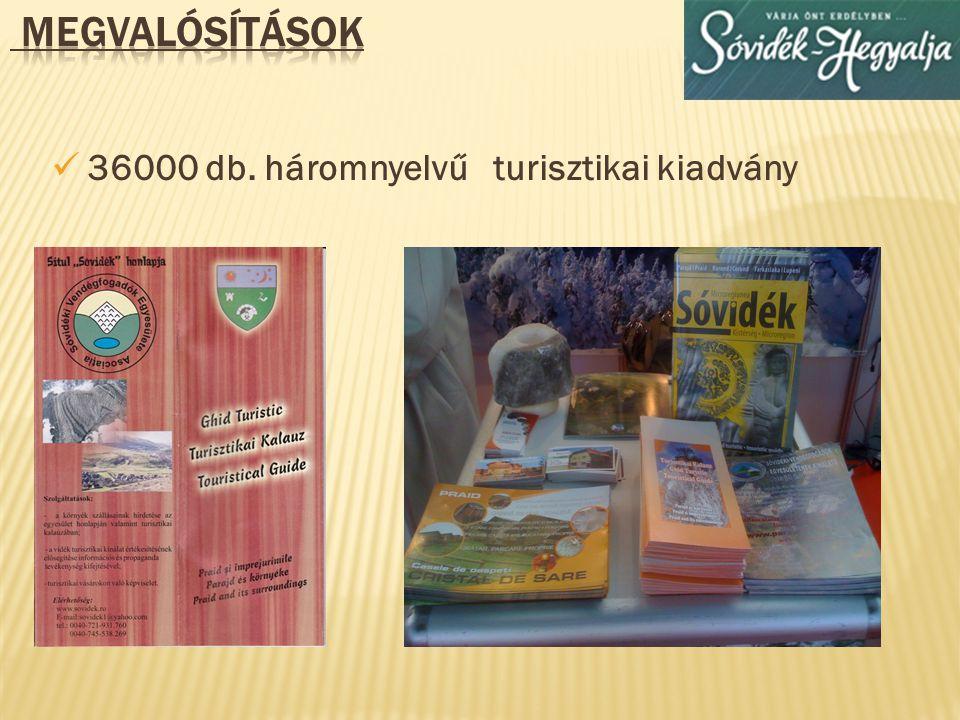 megvalósítások 36000 db. háromnyelvű turisztikai kiadvány