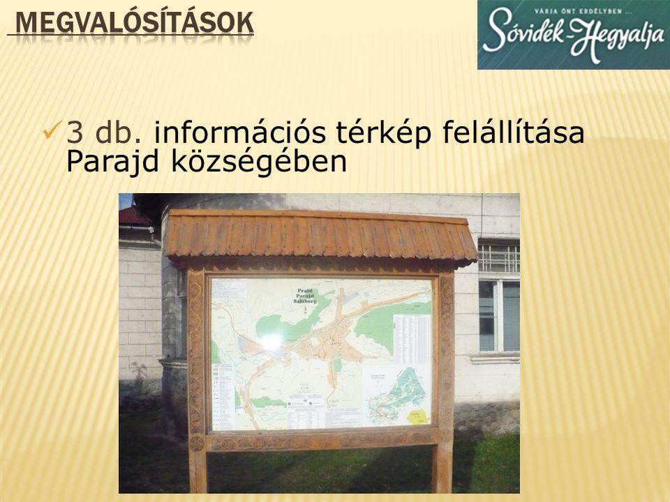 megvalósítások 3 db. információs térkép felállítása Parajd községében