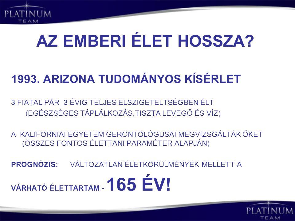 AZ EMBERI ÉLET HOSSZA 1993. ARIZONA TUDOMÁNYOS KÍSÉRLET