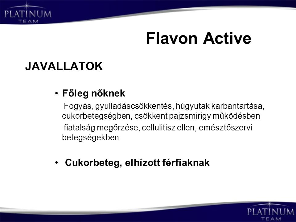 Flavon Active JAVALLATOK Főleg nőknek Cukorbeteg, elhízott férfiaknak